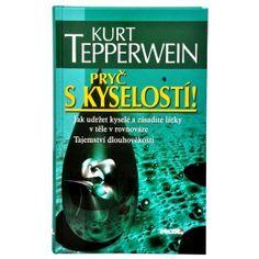 Pryč s kyselostí (Kurt Tepperwein, Prof.) - Kurt Tepperwein, známý německý terapeut a léčitel, ve své knize Pryč s kyselostí vysvětluje, proč je překyselení těla tolik nebezpečné a co udělat pro to, abychom znovu obnovili rovnováhu mezi kyselými a zásaditými látkami v těle.- http://www.prozdravi.cz/pryc-s-kyselosti-kurt-tepperwein-prof.html?d=526