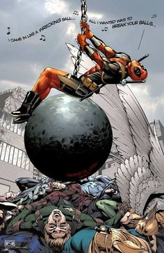 "I'm having way to much fun finding these dead pool/wrecking ball comics. ""All I wanted was to break your balls"" hahahahaha"