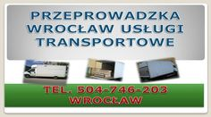 Przeprowadzka mieszkania, tel 504-746-203, domu, biura, Przeprowadzka firmy, przewóz mebli, przewożenie z magazynu, usługi transportowe Wrocław, przewóz pojedynczych mebli, przewiezienie rzeczy, sprzętu AGD, taxi bagażowe, http://www.youtube.com/watch?v=ypGlFBU6R6c