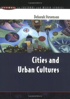 Cities and Urban Cultures (Issues in Cultural and Media Studies) by Deborah Stevenson