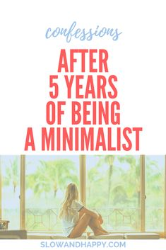 Life After Minimalism? - 5 thoughts after practicing minimalism for more than 5 years. Life After Minimalism - Slow and Happy blog about simple life - drawbacks of minimalism #minimalism #simpleliving #simplelife #simplestories  #simple #lifestyleblogger #lifestyle #confession