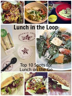 Lunch in the Loop: Top 10 Spots for Lunch on the Go