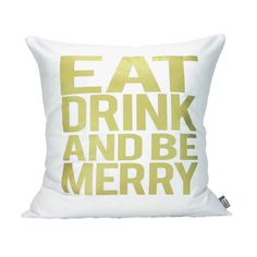 """Eat Drink And Be Merry Pillow Cover // 16""""x16"""" Gold on White Silk Screen Pillow Cover"""