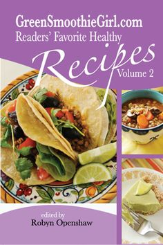 Find it at www.greensmoothiegirl.com!!  We took several months to compile this AMAZING gathering of Green Smoothie Girl readers' favorite recipes.  Over 200 recipes tried and true in kitchens across the country.  These recipes are being served and loved by friends and family, you can't go wrong!