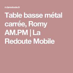 Table basse métal carrée, Romy AM.PM   La Redoute Mobile