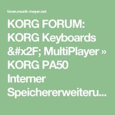KORG FORUM: KORG Keyboards / MultiPlayer » KORG PA50 Interner Speichererweiterung / HDD Umbau o.d. leichen??