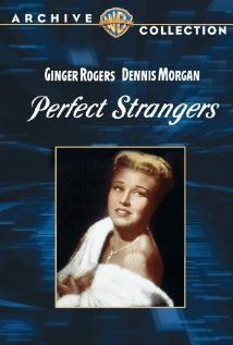 Perfect Strangers- Ginger Rogers, Dennis Morgan and Thelma Ritter 1950