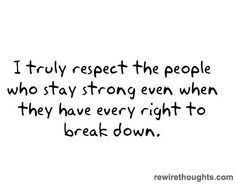 The True Respect they DONT cry and complain about every little thing...or think they better afterwards