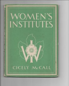 Book first published in 1943 by Cicely McCall and starts by describing how 9,000 women came to the Empress Hall to the pre-war AGM