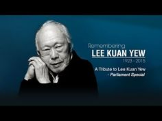 A Tribute to Lee Kuan Yew - Parliament Special - YouTube