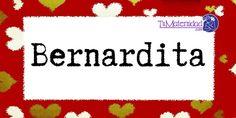 Conoce el significado del nombre Bernardita #NombresDeBebes #NombresParaBebes #nombresdebebe - http://www.tumaternidad.com/nombres-de-nina/bernardita/