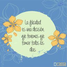 #Motivación Todos los días debemos decidir ser felices.