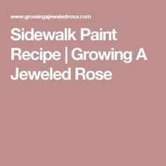 Sidewalk Paint Recipe | Growing A Jeweled Rose