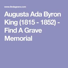 Augusta Ada Byron King (1815 - 1852) - Find A Grave Memorial