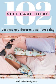 102 Self Care Ideas Because You Deserve a Self Care Day!  #selfcare #mentalhealth