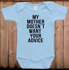 Cute baby clothes My mother doesn't want your advice gifts for mom funny mommy daddy cute adorable aunt gifts baby bodysuit one piece romper