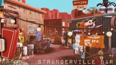StrangerVille Bar Ama here to share with you a Strangerville Bar. I was planing to build dusty punk bar like in Borderlands and than I heard about new sim town so heeere it is. It`s located in the.