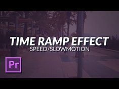 (3) How To Time Ramp Video Footage in Adobe Premiere Pro To Make Your Video's Look Stunning (Tutorial) - YouTube