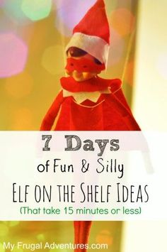 Fun and Silly Elf on the Shelf Ideas.  Everything from ziplining to Race Car driving to a relaxing game of golf.  Here are a week's worth of silly Elf ideas that will take 15 minutes or less.