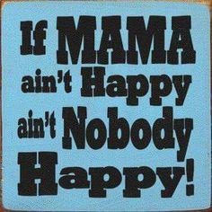 If Mama 'aint happy...... Wood sign.