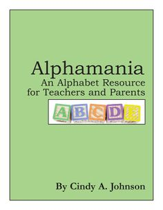 Book, Alphamania: An Alphabet Resource for Teachers and Parents by Cindy A. Johnson
