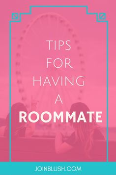 Dating roommate advice