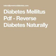 Diabetes Mellitus Pdf - Reverse Diabetes Naturally