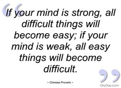 Your mind... ~ Chinese Proverb