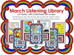 A March Listening Library:Included are 25 stories with SafeShare.tv QR codes.All SafeShare.tv QR code links are safe to share with children without being afraid that they can get to potentially inappropriate content. Free of ads and outside links.Print these out for a bulletin board display or project onto your smart board.