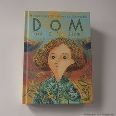"""Kobietnik - inna bajka: """"Dom nie z tej ziemi"""" - patrzeć, dostrzegać, działać. Book Worms, Cover, Books, Kids, Libros, Young Children, Boys, Book, Children"""