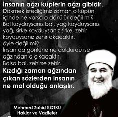 """""""Kızdığı zaman ağzından çıkan sözlerden insanın ne mal olduğu anlaşılır."""" #MehmedZahidKotku Letting Go, Advice, Messages, Let It Be, Instagram Posts, Quotes, Istanbul, Allah Islam, Deen"""