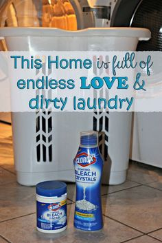 This home is full of endless love and dirty laundry