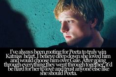 Peeta<3 He was always there for her, even when she didn't see it