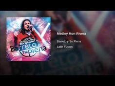 """""""Medley Mon Rivera""""  - BARRETO Y SU PLENA"""