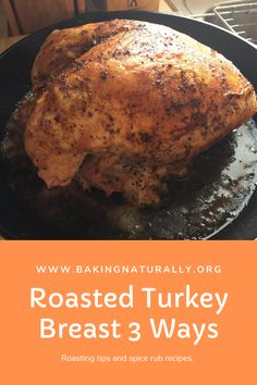 Simple ingredients in a no-fuss recipe delivers delicious, juicy results every time. With 3 versions of spice rub to choose from. #turkey #roastedturkeybreast #bakingnaturally #comfortfood #homemade