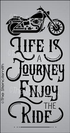 Life is a Journey Enjoy the Ride stencil motorcycle bike biker cruiser riding - BIKERS - Motorrad Harley Davidson Logo, Harley Davidson Motorcycles, Triumph Motorcycles, Custom Motorcycles, Custom Bikes, Custom Cars, Biker Quotes, Women Motorcycle Quotes, Life Is A Journey