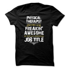 #Physical #therapist, Order HERE ==> https://www.sunfrog.com/LifeStyle/Physical-therapist-28217387-Guys.html?70559, Please tag & share with your friends who would love it , #xmasgifts #christmasgifts #birthdaygifts   #chemistry #rottweiler #family #holidays #events #gift #home #decor #humor #illustrations