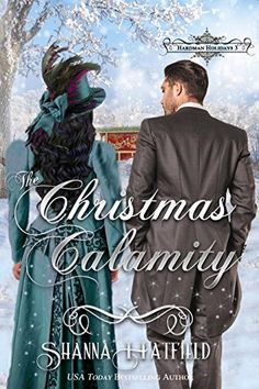 The Christmas Calamity: (A Sweet Victorian Holiday Romance) (Hardman Holidays Book by [Hatfield, Shanna] Historical Romance, Free Kindle Books, Hopeless Romantic, Bestselling Author, Book Worms, My Books, Best Friends, Reading, Frugal Tips
