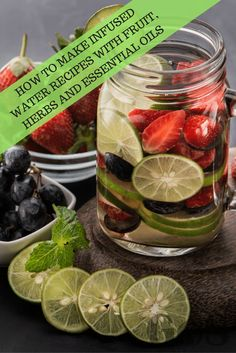 Infused water recipes with fruit, herbs, vegetables and essential oils.  18 yummy recipe ideas to choose from!
