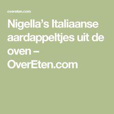Nigella's Italiaanse aardappeltjes uit de oven – OverEten.com