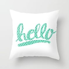 Buy Hello Dots - Hand lettering - teal blue Throw Pillow by Allyson Johnson. Worldwide shipping available at Society6.com. Just one of millions of high quality products available.