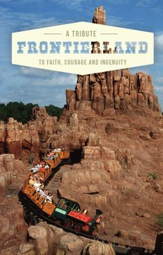 Frontierland: A Tribute to faith, courage and ingenuity