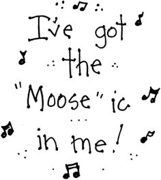 "Got the ""Moose""ic - Sayings - Animals - Rubber Stamps - Shop Moose Decor, Moose Art, Moose Lodge, Scrapbook Titles, Cardmaking And Papercraft, Card Sentiments, Candy Cards, Digi Stamps, Scrapbook Paper Crafts"