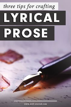 Three Tips for Crafting Lyrical Prose — Well-Storied. Book Writing Tips, Pre Writing, Writing Process, Fiction Writing, Writing Resources, Writing Workshop, English Writing, Writing Poetry, Blog Writing