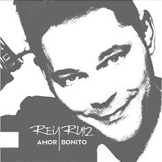 Amor Bonito - Rey Ruiz - Google Play Music . Yes! #OnPoint #SalsaLovers #FiredUp LOVE IT! ! ! !