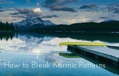 How to Break Karmic Patterns: The Law of Karma — Reflection Pond