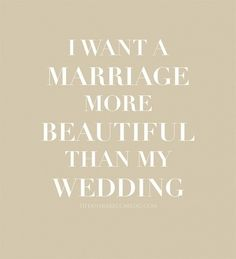 More Than Sayings: I want a marriage more beautiful