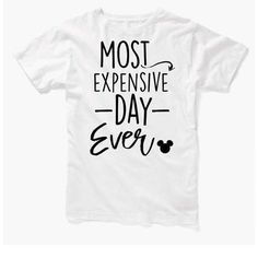 Most Expensive Day Ever T-Shirt - Disney Fanmade Designs - ETSY FIND