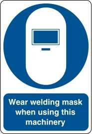 Wear welding mask when using this machinery £0.99 #signs #mandatory