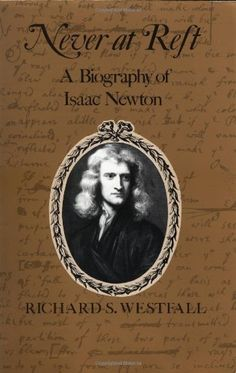 Never at Rest: A Biography of Isaac Newton (Cambridge Paperback Library) by Richard S. Westfall http://smile.amazon.com/dp/0521274354/ref=cm_sw_r_pi_dp_jppsvb0F7B6JJ